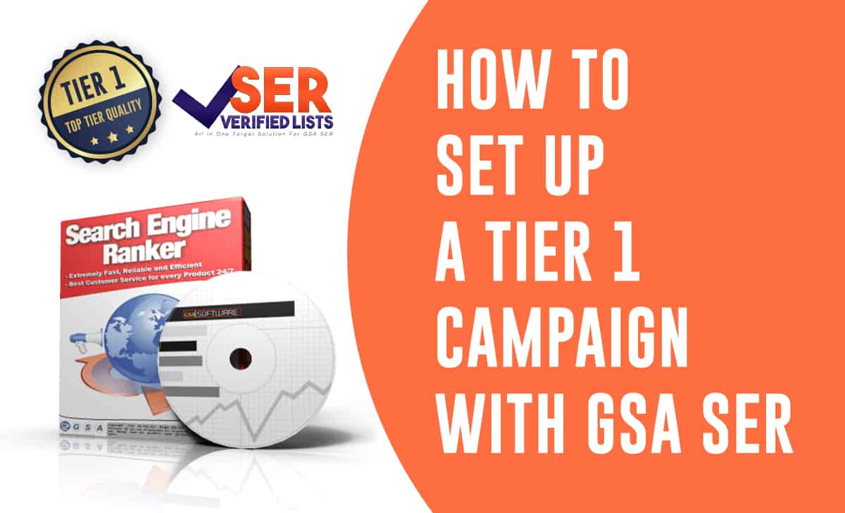 How to Set up Tier 1 Campaign with GSA SER